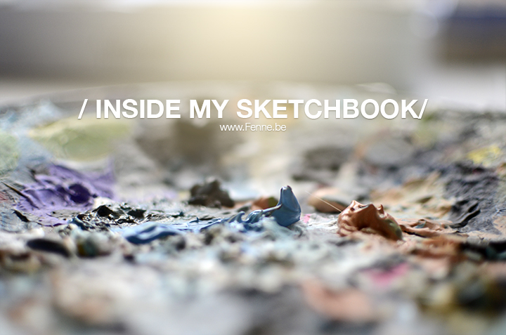 Inside my sketchbook | Moleskine | www.Fenne.be