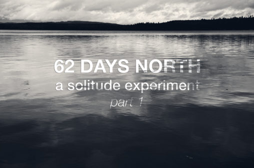 62 days north, a solitude experiment | www.Fenne.be