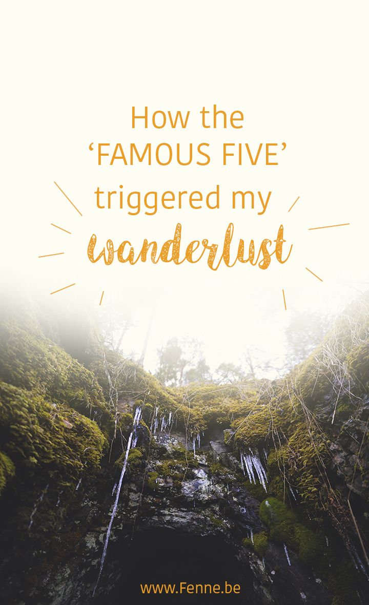 How the famous five (by Enid Blyton) triggered my wanderlust | blog on www.Fenne.be