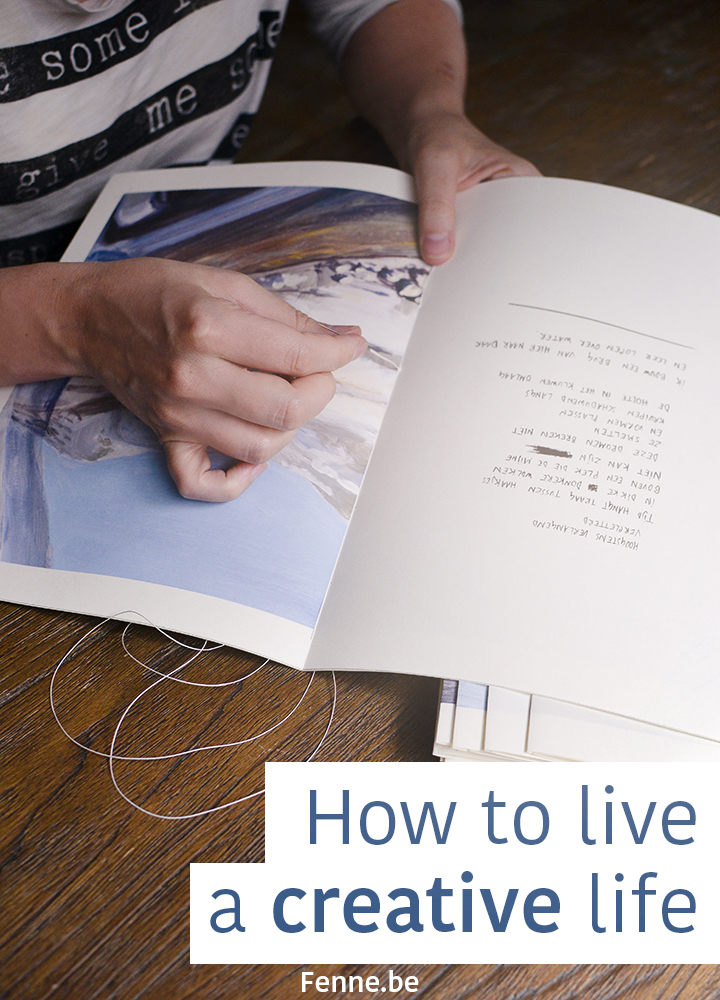 How to live a creative life | blogging on www.Fenne.be