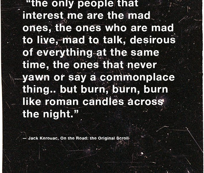 Jack-Kerouac-quote-On the road, original scroll, www.Fenne.be